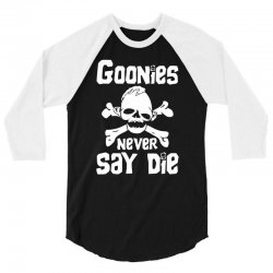 GOONIES NEVER Say DIE 3/4 Sleeve Shirt | Artistshot