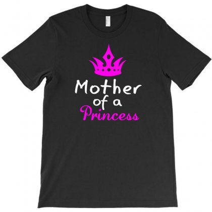 Mother Of A Princess T-shirt Designed By Thesamsat
