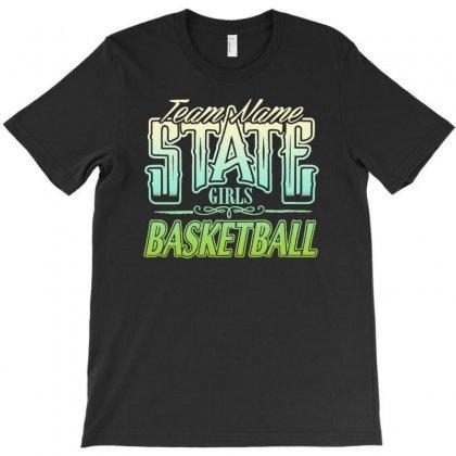 State Girls Basketball T-shirt Designed By Buckstore