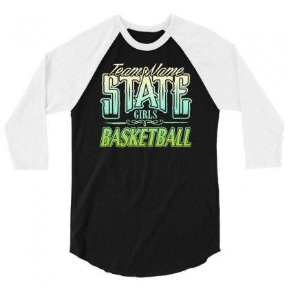 State Girls Basketball 3/4 Sleeve Shirt Designed By Buckstore