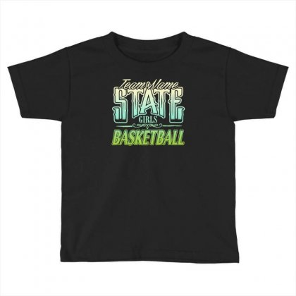State Girls Basketball Toddler T-shirt Designed By Buckstore