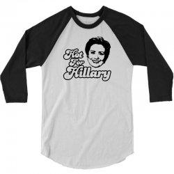 Hot For Hillary 3/4 Sleeve Shirt | Artistshot