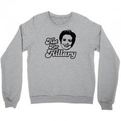 Hot For Hillary Crewneck Sweatshirt | Artistshot
