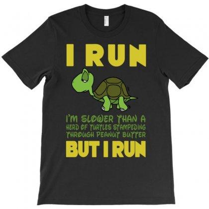 I Run But I Run T-shirt Designed By Buckstore
