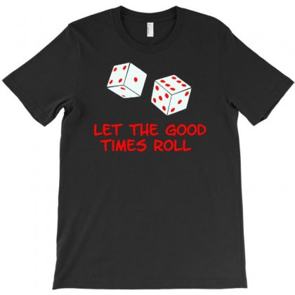 Let The Good Times Roll T-shirt Designed By Buckstore