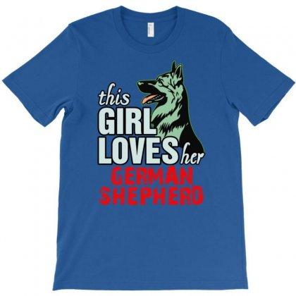This Girl Loves Her German Shepherd T-shirt Designed By Buckstore