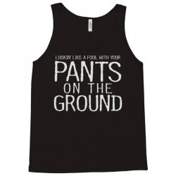 pants on the ground Tank Top | Artistshot