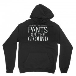 pants on the ground Unisex Hoodie | Artistshot