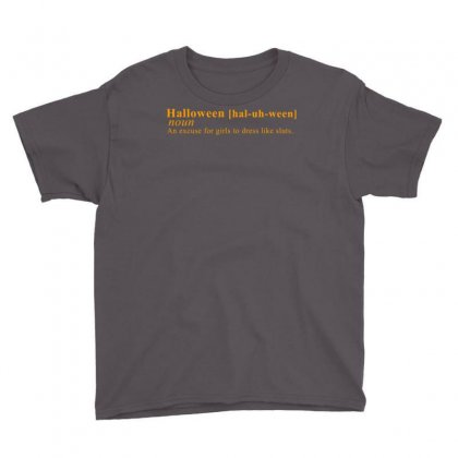 Halloween An Excuse For Girls To Dress Like Sluts Youth Tee Designed By Secreet