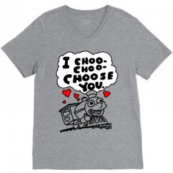 i choo choo choose you V-Neck Tee | Artistshot