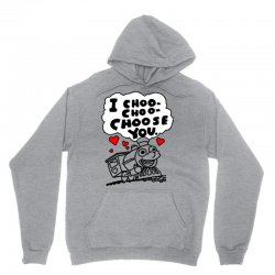 i choo choo choose you Unisex Hoodie | Artistshot