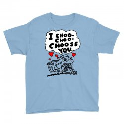 i choo choo choose you Youth Tee | Artistshot