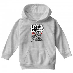 i choo choo choose you Youth Hoodie | Artistshot